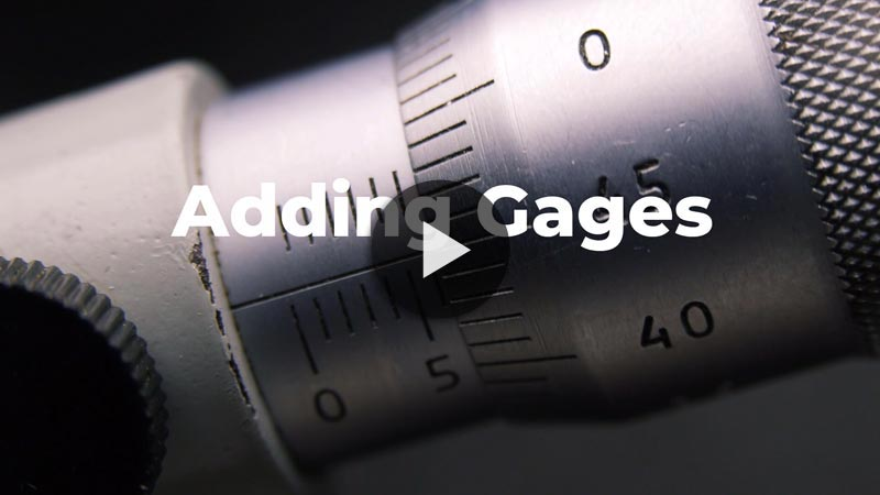 Add Gages Quickly and Easily